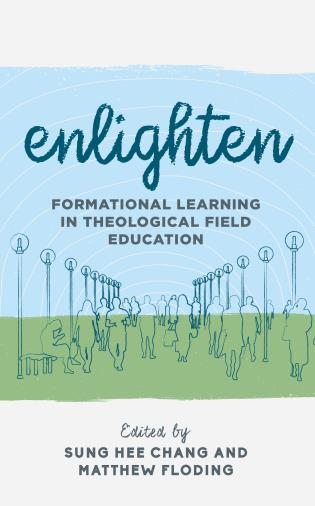 Cover image for the book Enlighten: Formational Learning in Theological Field Education