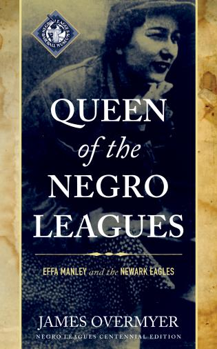 Cover image for the book Queen of the Negro Leagues: Effa Manley and the Newark Eagles, Negro Leagues Centennial Edition