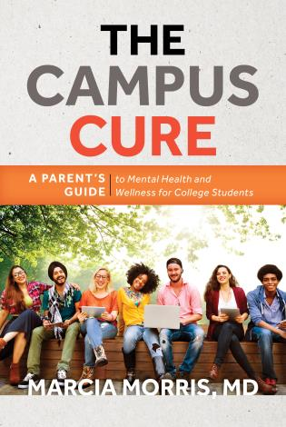 Cover image for the book The Campus Cure: A Parent's Guide to Mental Health and Wellness for College Students