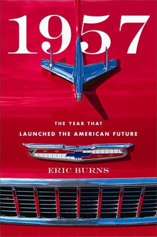 Cover image for the book 1957: The Year That Launched the American Future