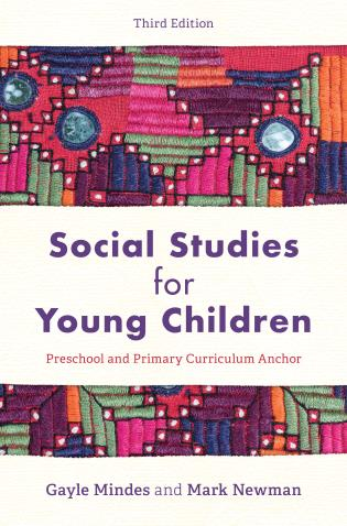 Cover image for the book Social Studies for Young Children: Preschool and Primary Curriculum Anchor, Third Edition