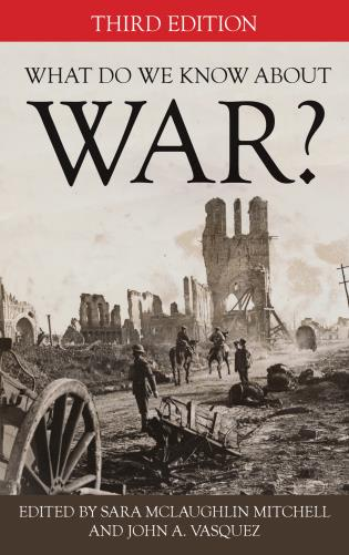 Cover image for the book What Do We Know about War?, Third Edition