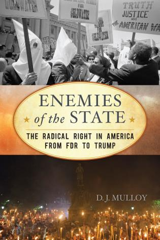 Cover image for the book Enemies of the State: The Radical Right in America from FDR to Trump, Updated Edition