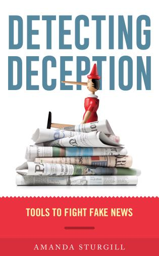 Cover image for the book Detecting Deception: Tools to Fight Fake News