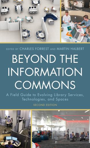 Cover image for the book Beyond the Information Commons: A Field Guide to Evolving Library Services, Technologies, and Spaces