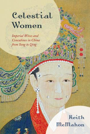 Cover image for the book Celestial Women: Imperial Wives and Concubines in China from Song to Qing