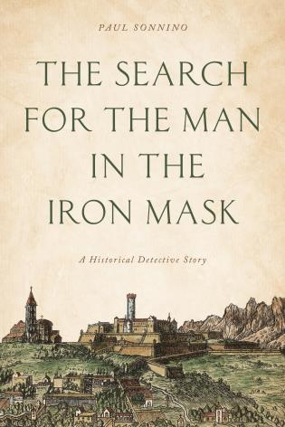 Cover image for the book The Search for the Man in the Iron Mask: A Historical Detective Story