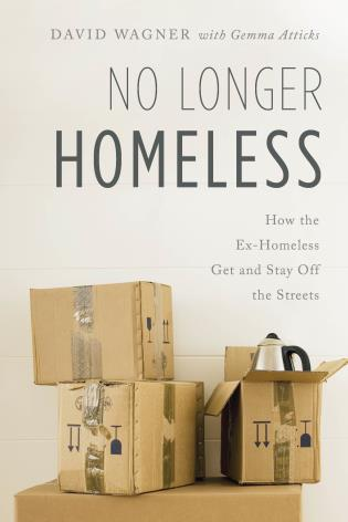 Cover image for the book No Longer Homeless: How the Ex-Homeless Get and Stay Off the Streets