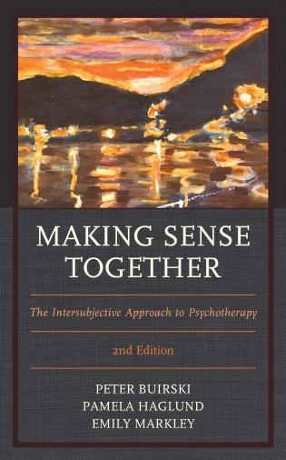 Cover image for the book Making Sense Together: The Intersubjective Approach to Psychotherapy, 2nd Edition