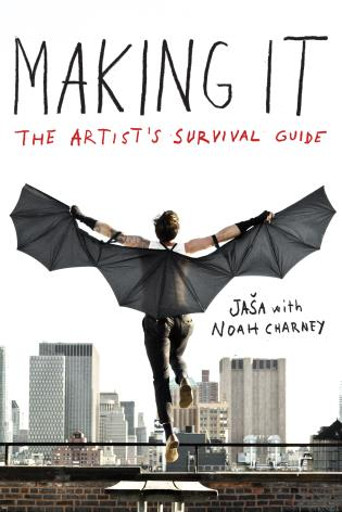 Cover image for the book Making It: The Artist's Survival Guide