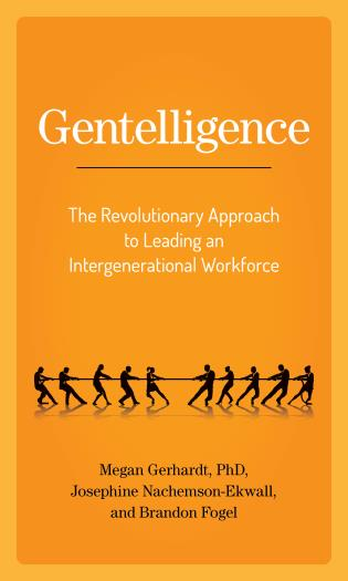 Cover image for the book Gentelligence: The Revolutionary Approach to Leading an Intergenerational Workforce