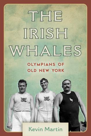 Cover image for the book The Irish Whales: Olympians of Old New York