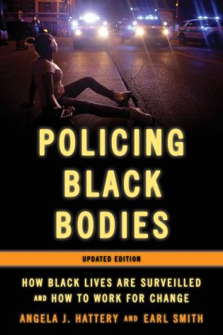 Cover image for the book Policing Black Bodies: How Black Lives Are Surveilled and How to Work for Change, Updated Edition