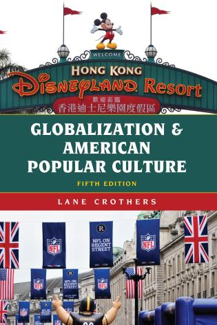 Cover image for the book Globalization and American Popular Culture, Fifth Edition