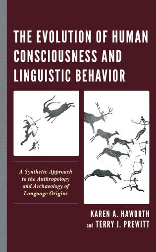 Cover image for the book The Evolution of Human Consciousness and Linguistic Behavior: A Synthetic Approach to the Anthropology and Archaeology of Language Origins