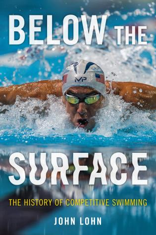 Cover image for the book Below the Surface: The History of Competitive Swimming