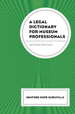 Cover image for the book A Legal Dictionary for Museum Professionals, Second Edition