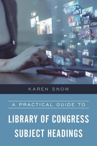 Cover image for the book A Practical Guide to Library of Congress Subject Headings