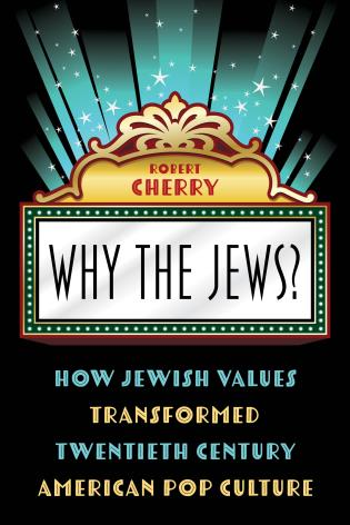 Cover image for the book Why the Jews?: How Jewish Values Transformed Twentieth Century American Pop Culture
