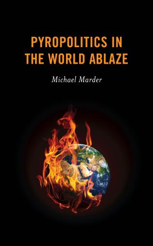 Cover image for the book Pyropolitics in the World Ablaze