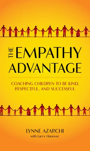 Cover image for the book The Empathy Advantage: Coaching Children to Be Kind, Respectful, and Successful