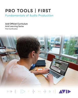 Cover image for the book Pro Tools | First: Fundamentals of Audio Production