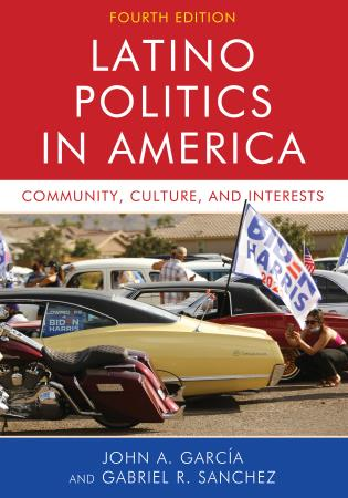 Cover image for the book Latino Politics in America: Community, Culture, and Interests, Fourth Edition