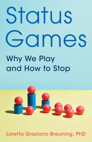 Cover image for the book Status Games: Why We Play and How to Stop