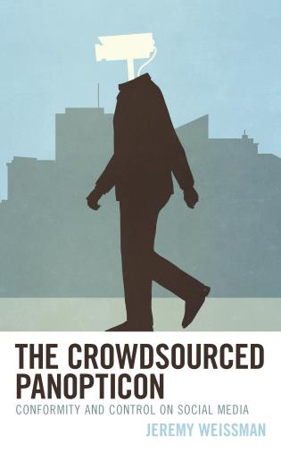 Cover image for the book The Crowdsourced Panopticon: Conformity and Control on Social Media