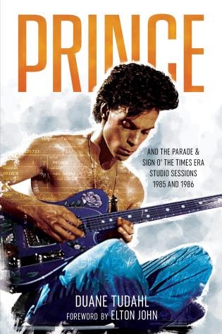 Cover image for the book Prince and the Parade and Sign O' The Times Era Studio Sessions: 1985 and 1986