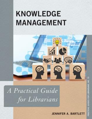 Cover image for the book Knowledge Management: A Practical Guide for Librarians
