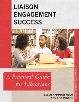 Cover image for the book Liaison Engagement Success: A Practical Guide for Librarians