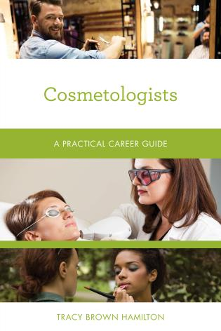 Cover image for the book Cosmetologists: A Practical Career Guide