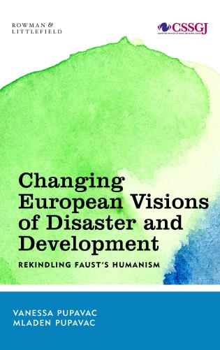 Cover image for the book Changing European Visions of Disaster and Development: Rekindling Faust's Humanism