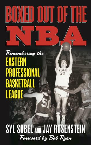 Cover image for the book Boxed out of the NBA: Remembering the Eastern Professional Basketball League