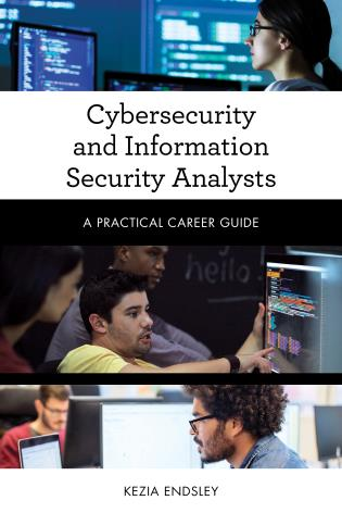 Cover image for the book Cybersecurity and Information Security Analysts: A Practical Career Guide
