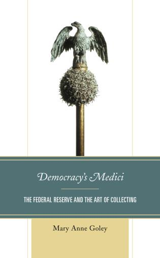Cover image for the book Democracy's Medici: The Federal Reserve and the Art of Collecting