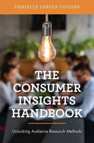 Cover image for the book The Consumer Insights Handbook: Unlocking Audience Research Methods
