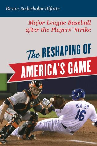 Cover image for the book The Reshaping of America's Game: Major League Baseball after the Players' Strike