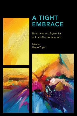Cover image for the book A Tight Embrace: Narratives and Dynamics of Euro-African Relations