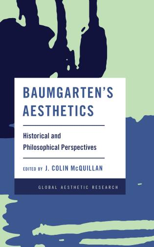 Cover image for the book Baumgarten's Aesthetics: Historical and Philosophical Perspectives
