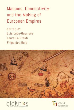 Cover image for the book Mapping, Connectivity, and the Making of European Empires