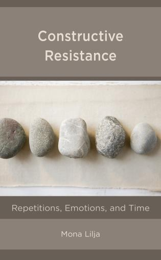 Cover image for the book Constructive Resistance: Repetitions, Emotions, and Time