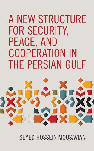 Cover image for the book A New Structure for Security, Peace, and Cooperation in the Persian Gulf