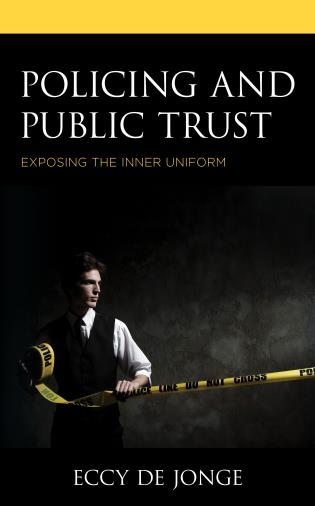 Cover image for the book Policing and Public Trust: Exposing the Inner Uniform