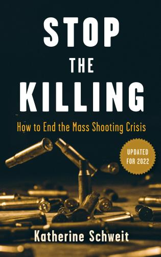 Cover image for the book Stop the Killing: How to End the Mass Shooting Crisis