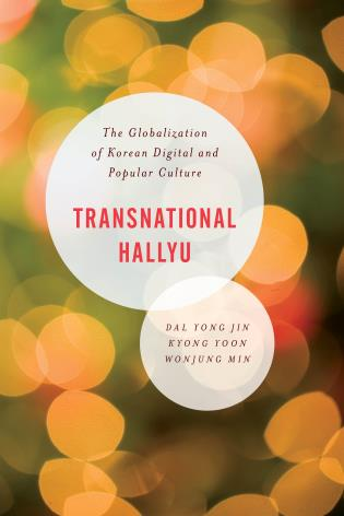 Cover image for the book Transnational Hallyu: The Globalization of Korean Digital and Popular Culture