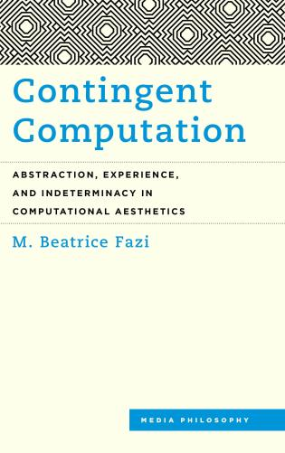 Cover image for the book Contingent Computation: Abstraction, Experience, and Indeterminacy in Computational Aesthetics