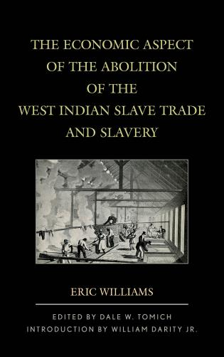 Cover image for the book The Economic Aspect of the Abolition of the West Indian Slave Trade and Slavery