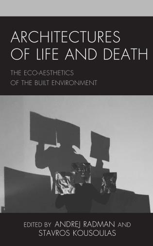 Cover image for the book Architectures of Life and Death: The Eco-Aesthetics of the Built Environment